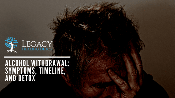 Alcohol Withdrawal: Symptoms, Timeline, and Detox