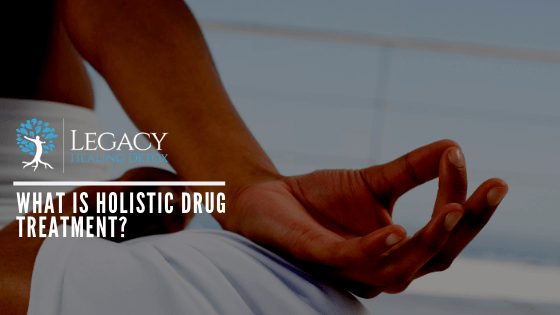 What is Holistic Drug Treatment?